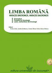 LImba Romana - Variatie Sincronica, variatie diacronica...vol.1